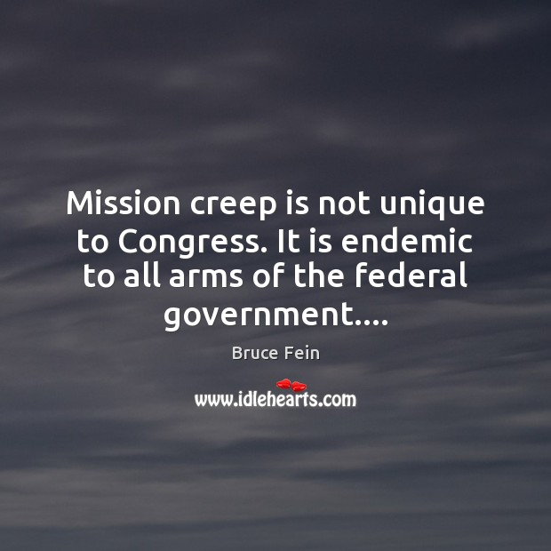 Image, Mission creep is not unique to Congress. It is endemic to all