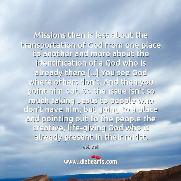 Image, Missions then is less about the transportation of God from one place