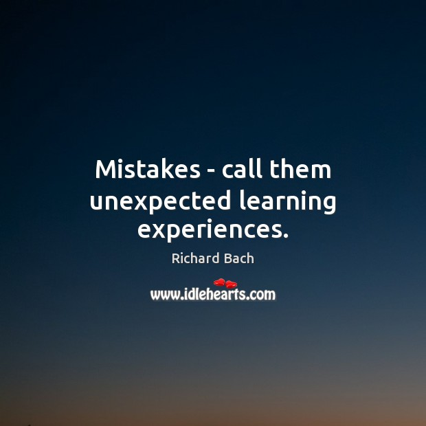 Image, Mistakes – call them unexpected learning experiences.