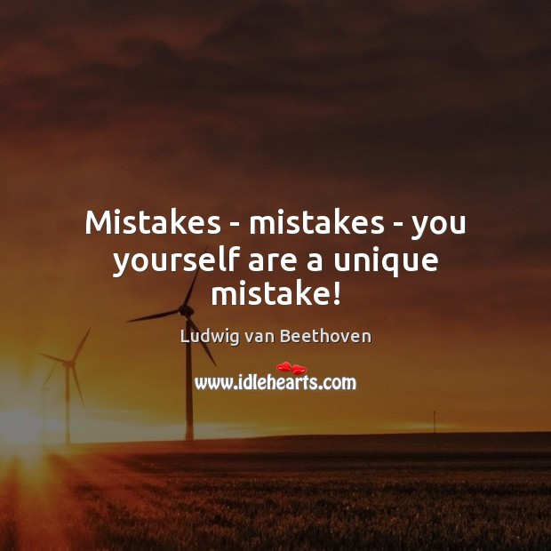 Image, Mistakes – mistakes – you yourself are a unique mistake!