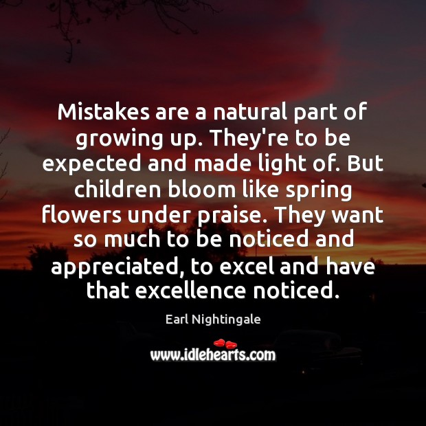 Mistakes are a natural part of growing up. They're to be expected Earl Nightingale Picture Quote