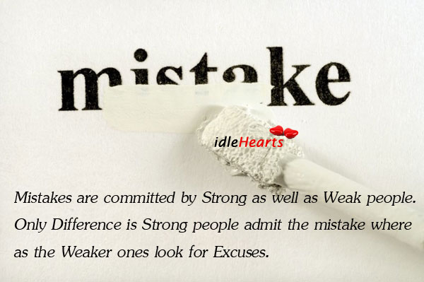 Image, Strong admit mistakes. Weak find excuses.
