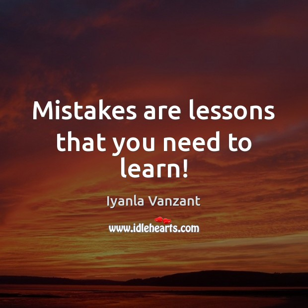 Mistakes are lessons that you need to learn! Image