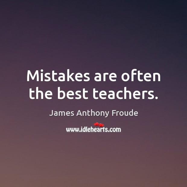 Image, Mistakes are often the best teachers.