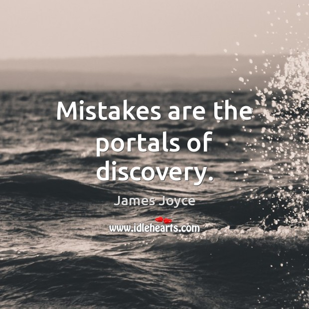 Mistakes are the portals of discovery. James Joyce Picture Quote