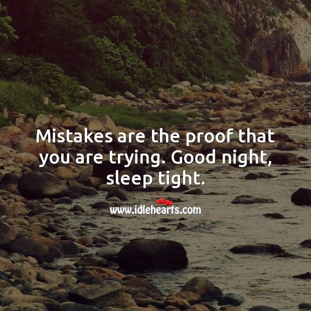 Mistakes are the proof that you are trying. Good night. Good Night Quotes Image