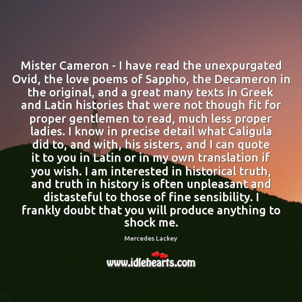 Mister Cameron – I have read the unexpurgated Ovid, the love poems Image