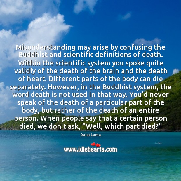 Misunderstanding may arise by confusing the Buddhist and scientific definitions of death. Image