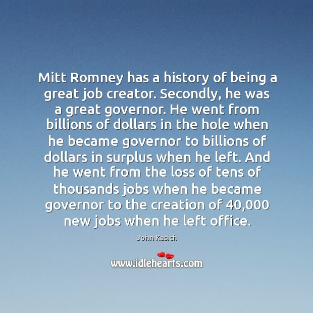 Mitt Romney has a history of being a great job creator. Secondly, Image