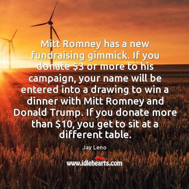 Image, Mitt Romney has a new fundraising gimmick. If you donate $3 or more