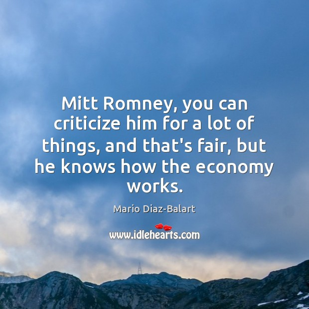 Mitt Romney, you can criticize him for a lot of things, and Image