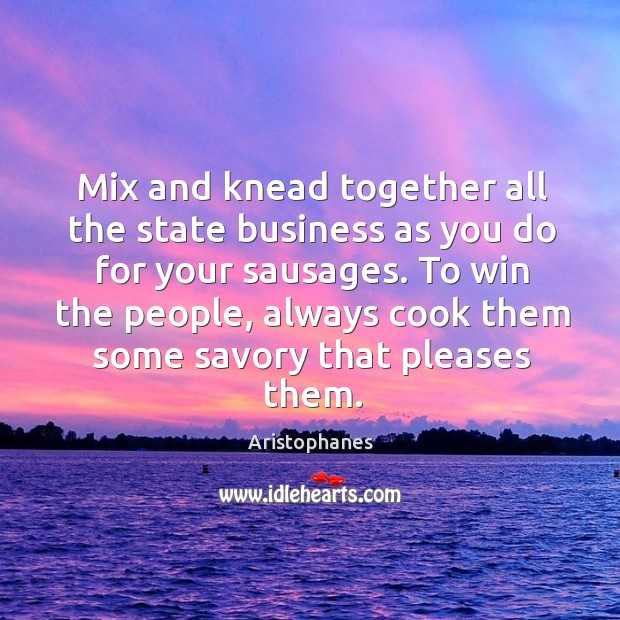 Image, Mix and knead together all the state business as you do for