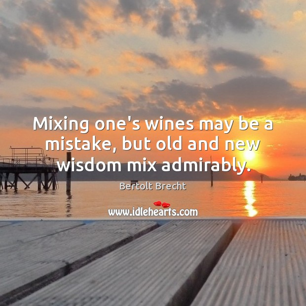 Image, Mixing one's wines may be a mistake, but old and new wisdom mix admirably.