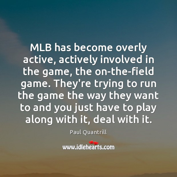 MLB has become overly active, actively involved in the game, the on-the-field Image