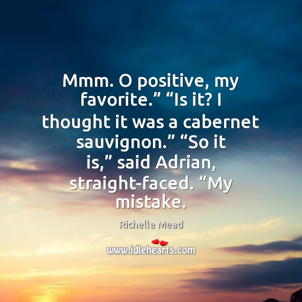"""Image, Mmm. O positive, my favorite."""" """"Is it? I thought it was a"""