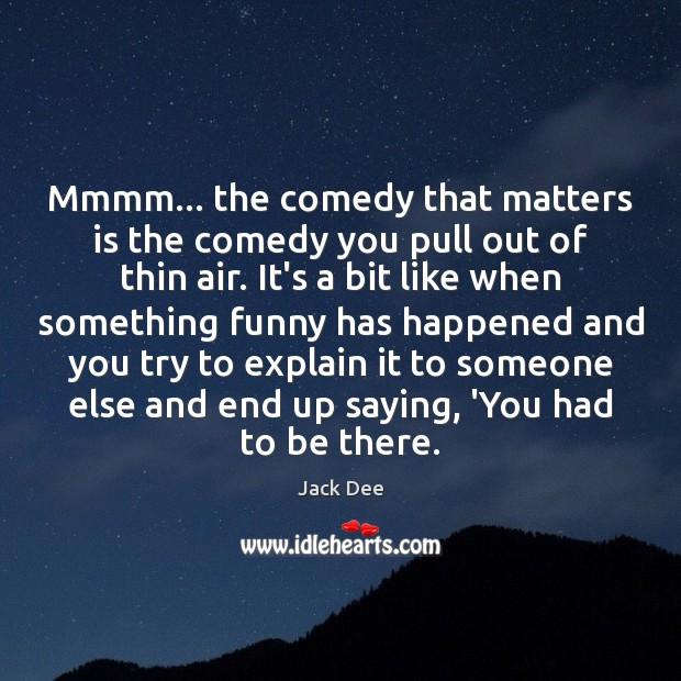 Mmmm… the comedy that matters is the comedy you pull out of Image