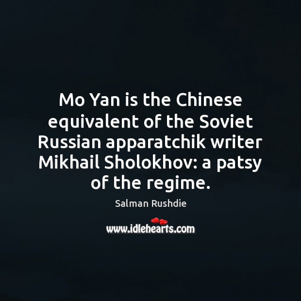 Mo Yan is the Chinese equivalent of the Soviet Russian apparatchik writer Image