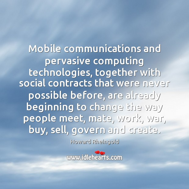 Mobile communications and pervasive computing technologies, together with social contracts that were Image