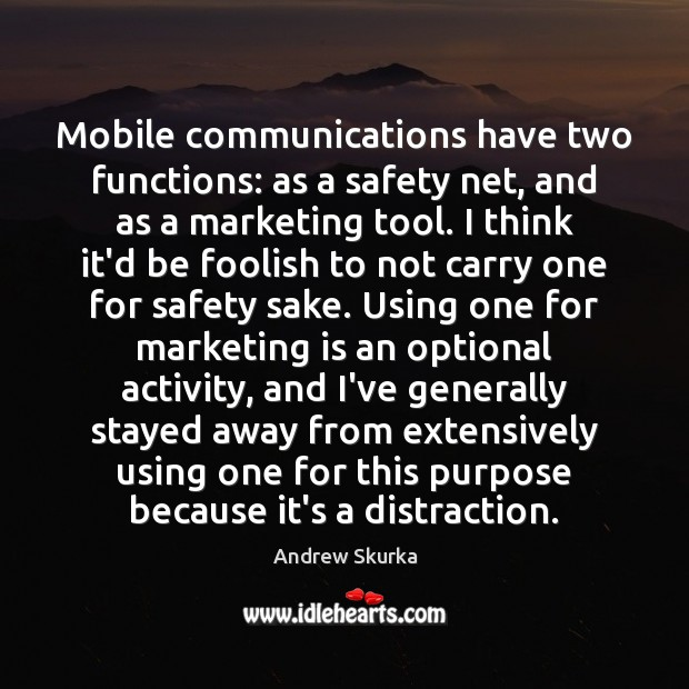 Mobile communications have two functions: as a safety net, and as a Marketing Quotes Image