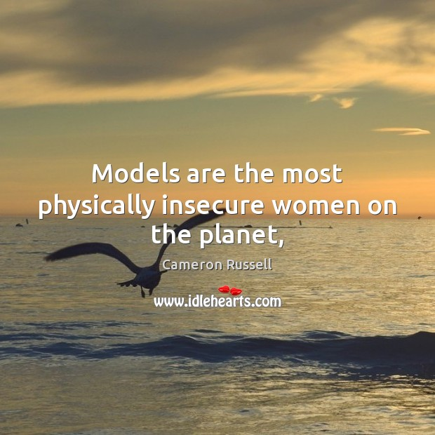 Image, Models are the most physically insecure women on the planet,