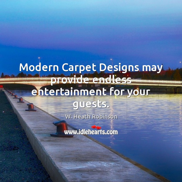 Modern Carpet Designs may provide endless entertainment for your guests. Image