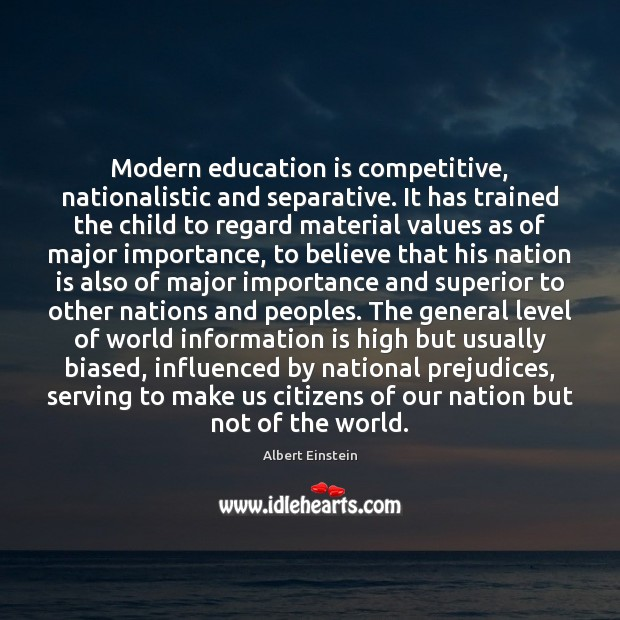 Image, Modern education is competitive, nationalistic and separative. It has trained the child