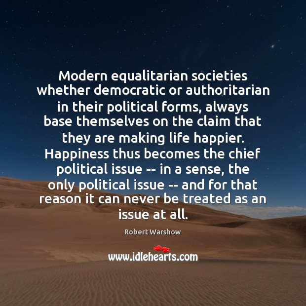 Modern equalitarian societies whether democratic or authoritarian in their political forms, always Image