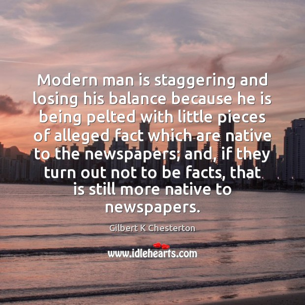 Modern man is staggering and losing his balance because he is being Image