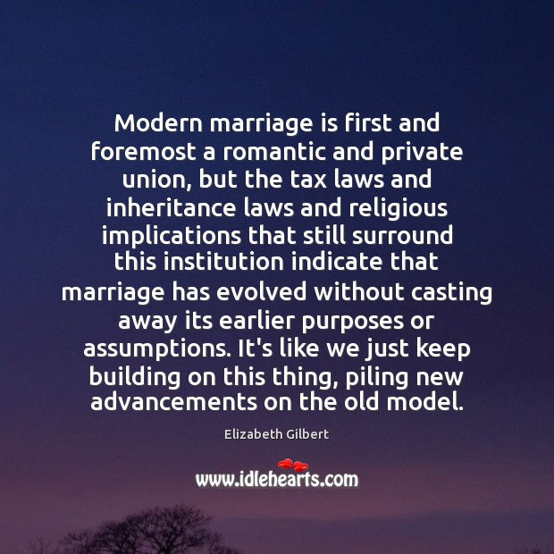 Modern marriage is first and foremost a romantic and private union, but Image