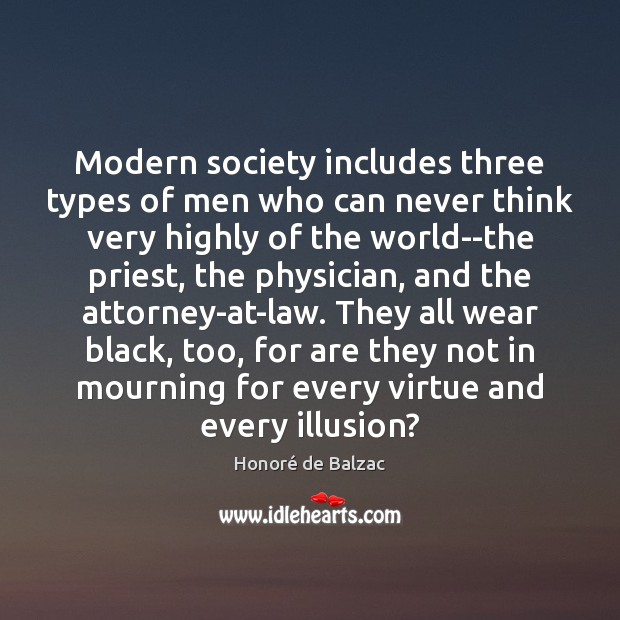 Modern society includes three types of men who can never think very Image