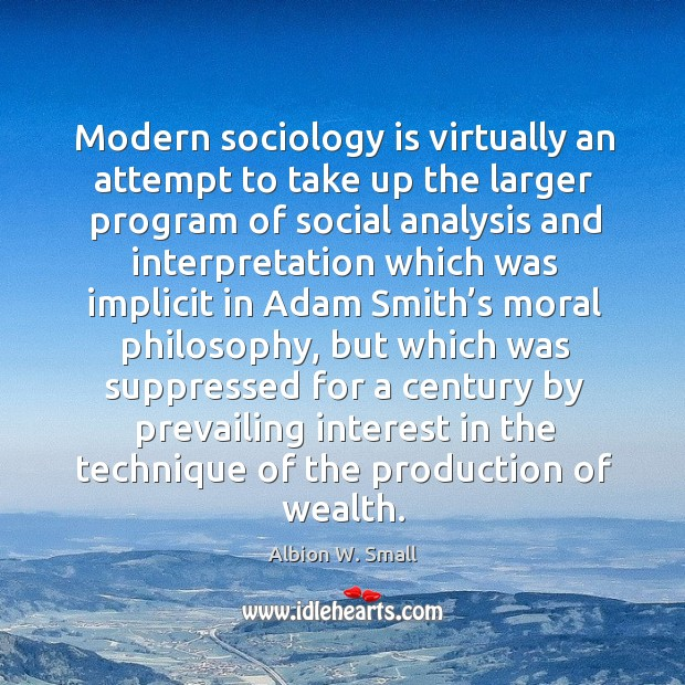 Image, Modern sociology is virtually an attempt to take up the larger program of social analysis