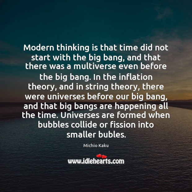 Modern thinking is that time did not start with the big bang, Image