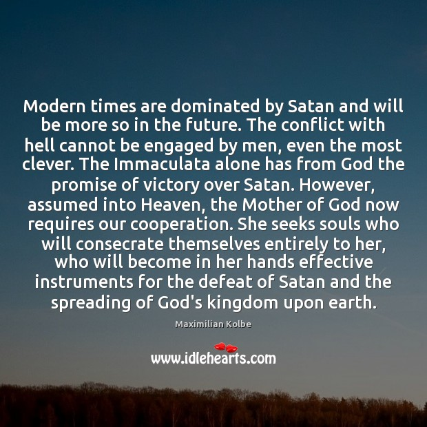 Modern times are dominated by Satan and will be more so in Image