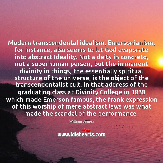 Modern transcendental idealism, Emersonianism, for instance, also seems to let God evaporate Image