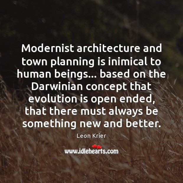 Image, Modernist architecture and town planning is inimical to human beings… based on