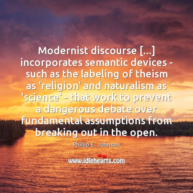 Modernist discourse […] incorporates semantic devices – such as the labeling of theism Image
