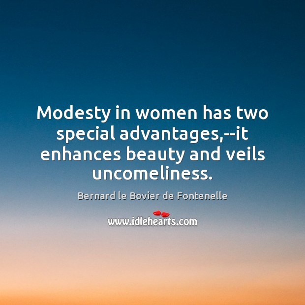 Image, Modesty in women has two special advantages,–it enhances beauty and veils uncomeliness.