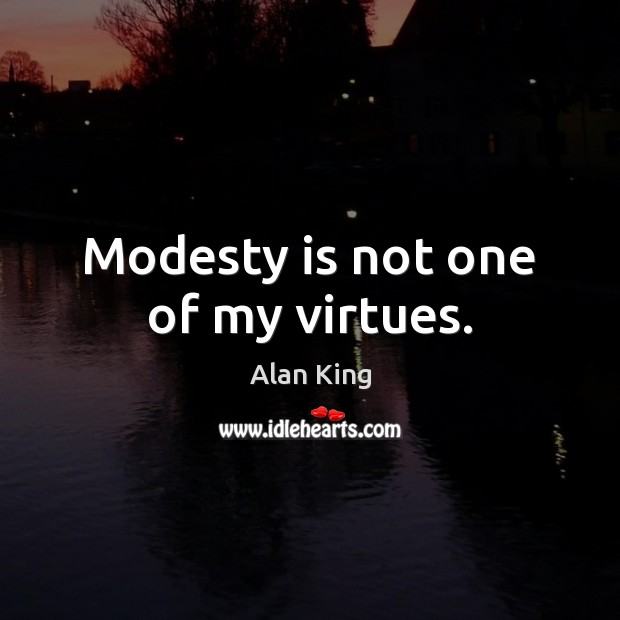 Image, Modesty is not one of my virtues.