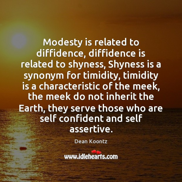 Image, Modesty is related to diffidence, diffidence is related to shyness, Shyness is