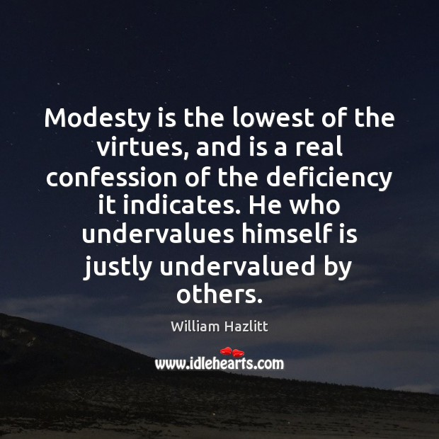 Modesty is the lowest of the virtues, and is a real confession Image
