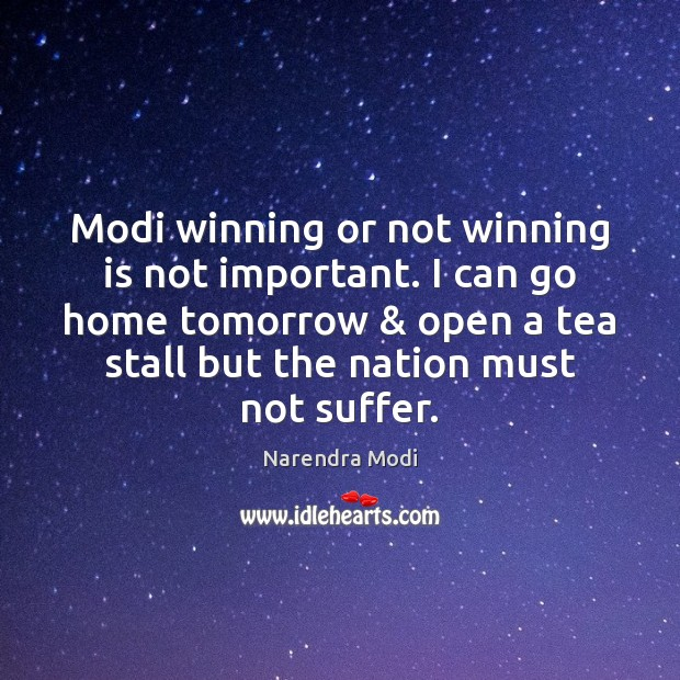 Image, Modi winning or not winning is not important. I can go home