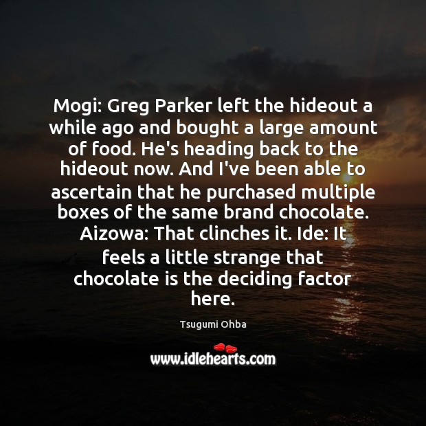 Image, Mogi: Greg Parker left the hideout a while ago and bought a