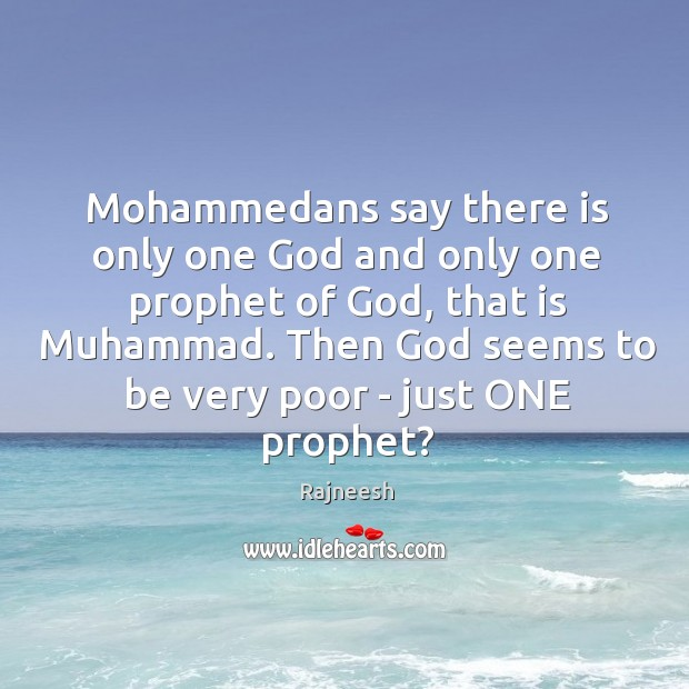 Image, Mohammedans say there is only one God and only one prophet of