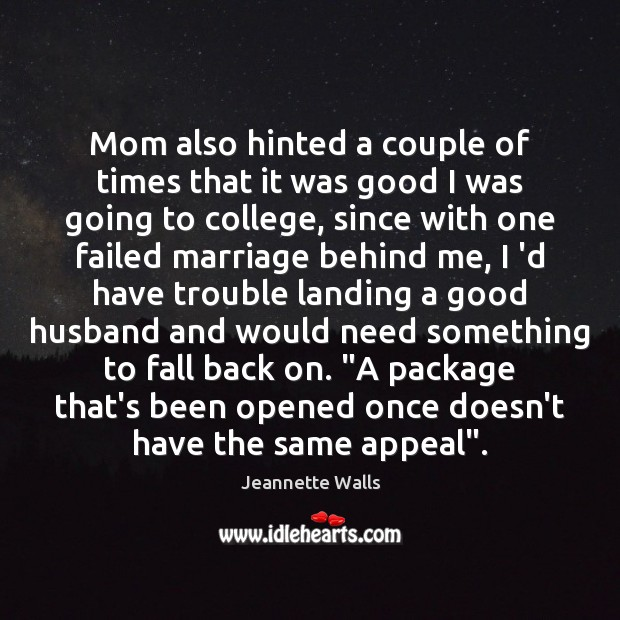 Mom also hinted a couple of times that it was good I Jeannette Walls Picture Quote
