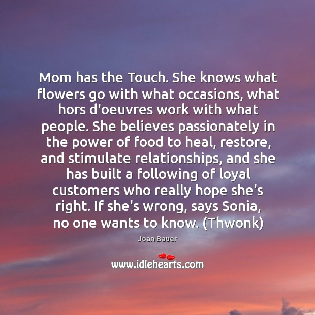 Mom has the Touch. She knows what flowers go with what occasions, Image