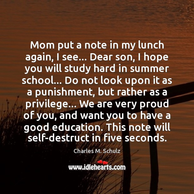 Mom put a note in my lunch again, I see… Dear son, Summer Quotes Image