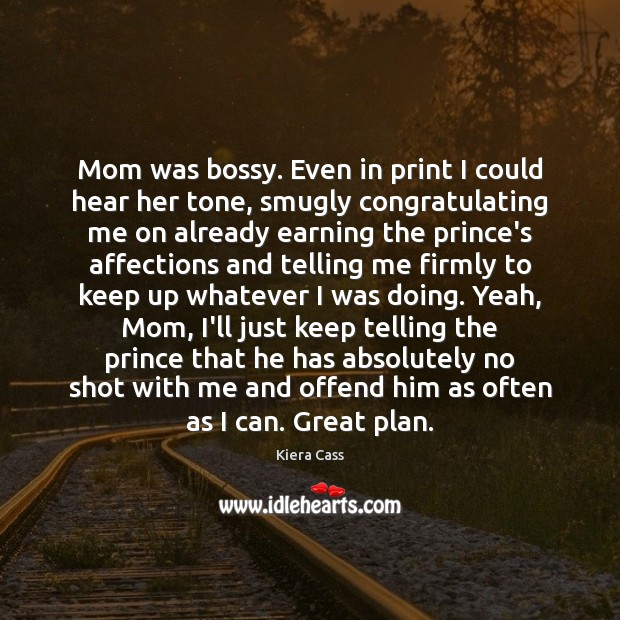 Mom was bossy. Even in print I could hear her tone, smugly Image