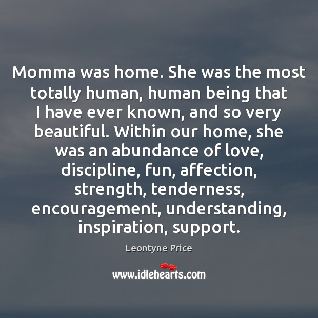 Image, Momma was home. She was the most totally human, human being that