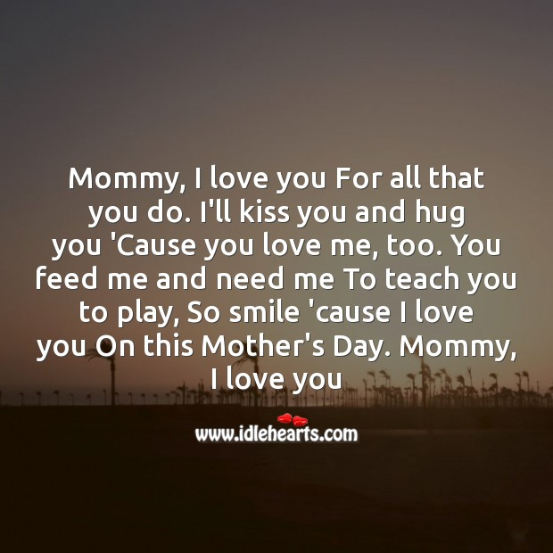 Mommy, I love you for all that you do. Mother's Day Messages Image