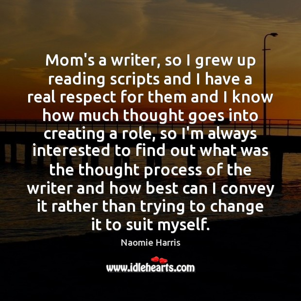 Image, Mom's a writer, so I grew up reading scripts and I have